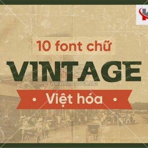 Font Chữ Vintage Việt Hóa chia sẻ miễn phí tuyệt đẹp